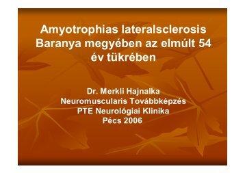 Amyotrophias lateralsclerosis Baranya megyében az elmúlt 54 év ...