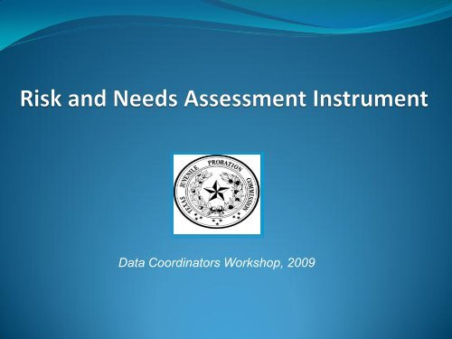 Factors in the Needs Assessment - Texas Juvenile Justice