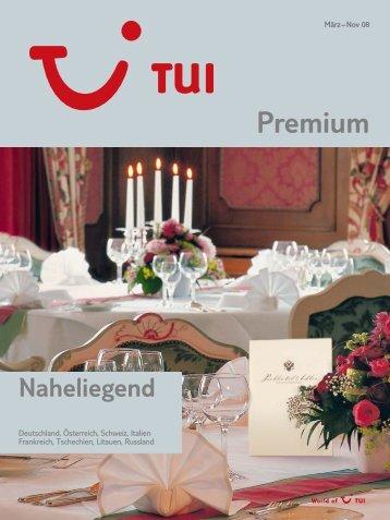 TUI - Premium: Naheliegend - Sommer 2008 - tui.com - Onlinekatalog