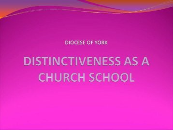 What makes a Church school distinctive and ... - Diocese of York
