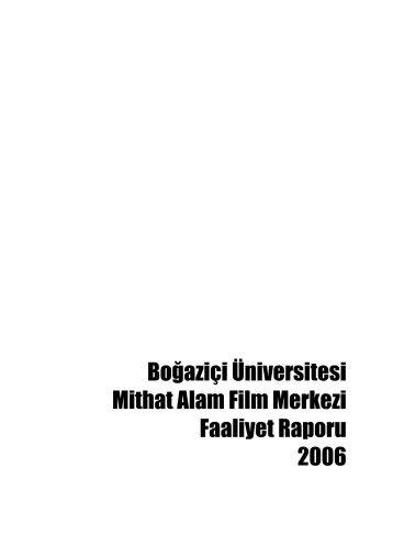 Boğaziçi Üniversitesi Mithat Alam Film Merkezi Faaliyet Raporu 2006