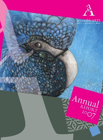 Annual Report 2007 (PDF, 9.1MB) - Accessible Arts