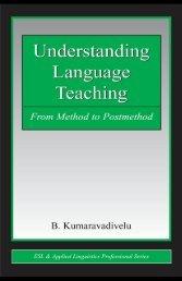 UNDERSTANDING LANGUAGE TEACHING: From Method to ...