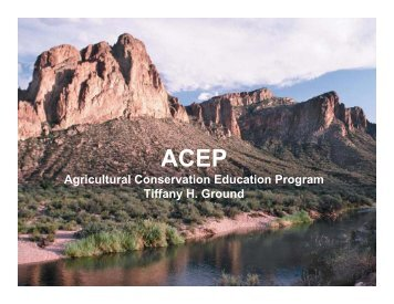 Agricultural Conservation Education Program Tiffany H. Ground
