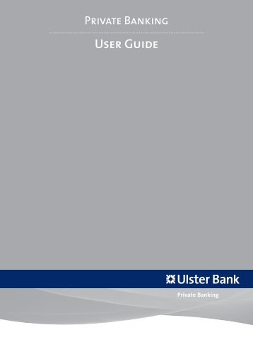 Private Banking User Guide - Ulster Bank