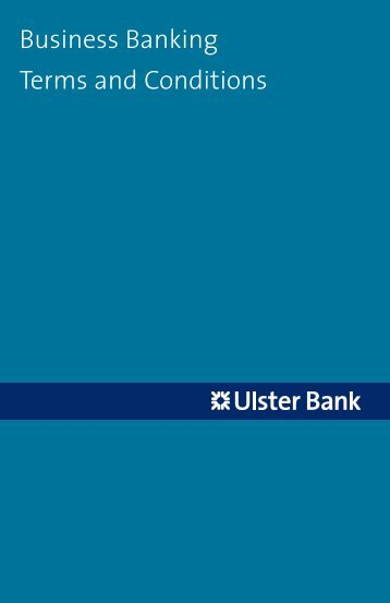 Business Banking Terms and Conditions (pdf) - Ulster Bank