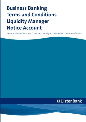 Business Banking Terms and Conditions Liquidity ... - Ulster Bank