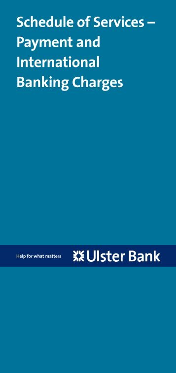Schedule of Services – Payment and International ... - Ulster Bank