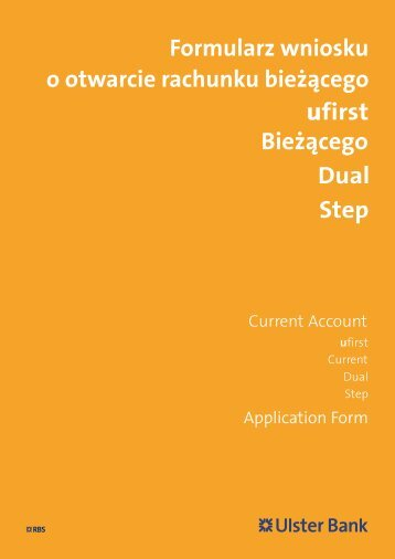 ufirst Bieżšcego Dual Step Formularz wniosku o ... - Ulster Bank