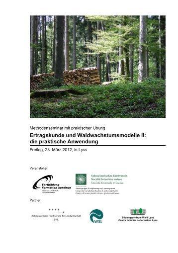 Ertragskunde und Waldwachstumsmodelle II: die praktische ...
