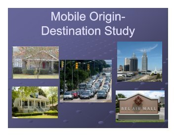 Mobile Origin Mobile Origin- Destination Study - Mobile MPO