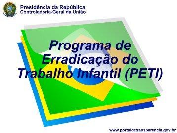 Programa de Erradicação do Trabalho Infantil (PETI) - Portal da ...