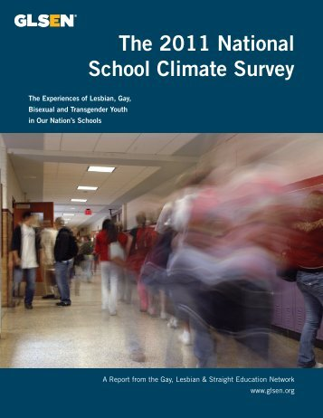 The 2011 National School Climate Survey - GLSEN