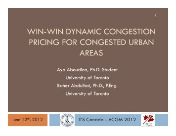 win-win dynamic congestion pricing for congested ... - (ITS) Canada