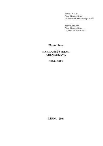 Pärnu Linna HARIDUSSÜSTEEMI ARENGUKAVA 2004 - 2015 ...