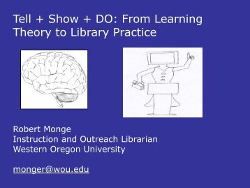 From Learning Theory to Library Practice - Western Oregon University