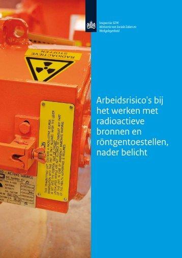 Arbeidsrisico's bij het werken met radioactieve ... - Inspectie SZW