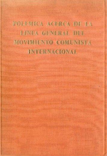 Polémica acerca de la línea general del Movimiento Comunista ...