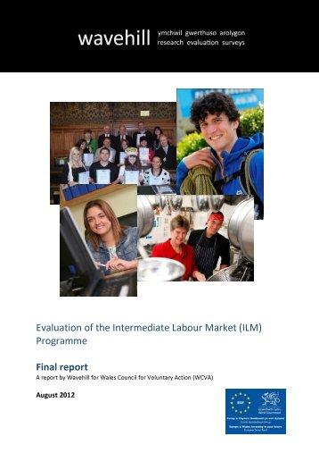 Evaluation of the Intermediate Labour Market (ILM ... - WCVA