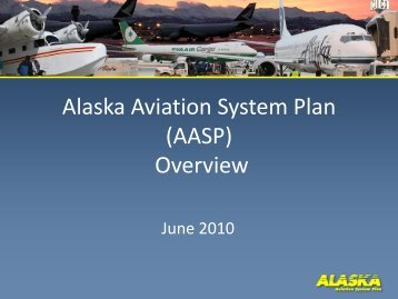 Alaska Aviation System Plan (AASP) Overview