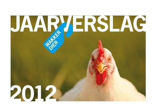 Jaarverslag 2012 - Wakker Dier
