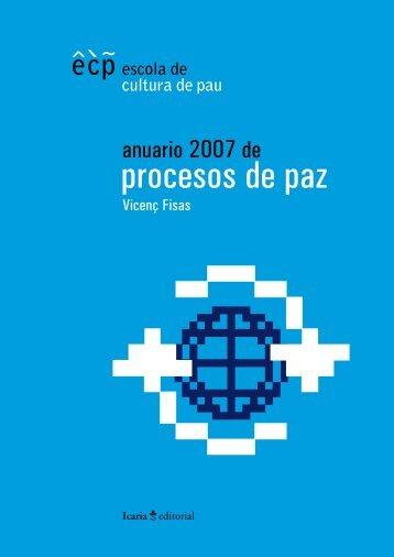 Anuario de Procesos de Paz 2007 - Escola de Cultura de Pau ...