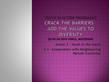 YOUTH IN ACTION Programme :Crack the barriers –add the values ...