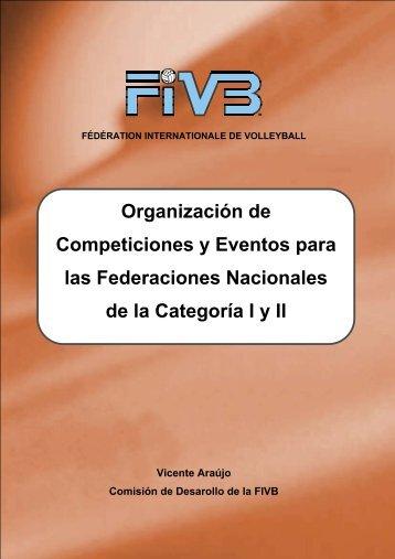 Organización de Competiciones y Eventos para las ... - FIVB