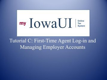 Tutorial C First Time Agent Log-in - Iowa Workforce Development