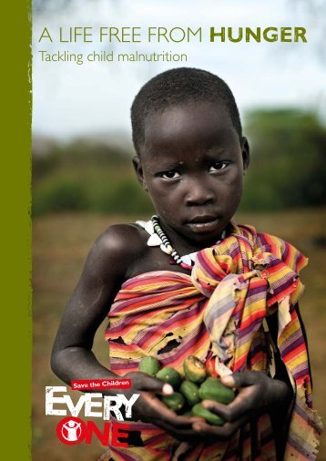 NGER A LIFE FREE FROM HUNGER - Save the Children
