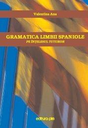 Gramatica limbii spaniole pe intelesul tuturor - PIM Copy
