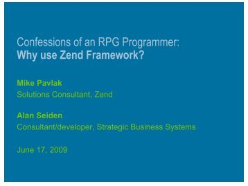 Confessions of an RPG programmer: Why use Zend Framework?