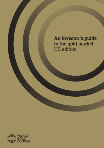 An investor's guide to the gold market - Exchange Traded Gold