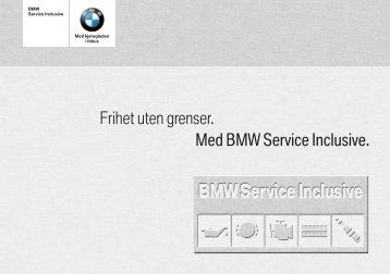 BMW Service Inclusive Last ned PDF-brosjyre for mer informasjon.