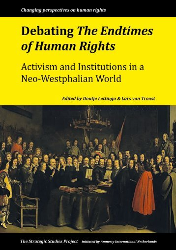 2014-07, Debating the endtimes of human rights - Activism and institutions in a Neo-Westphalian world