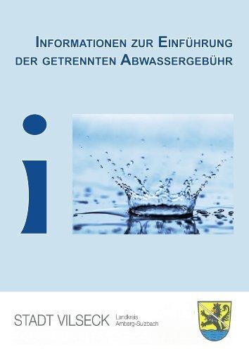 Infobroschüre zur getrennten Abwassergebühr - bei der Stadt Vilseck