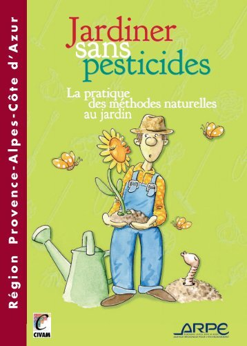 Jardiner sans pesticides Jardiner sans pesticides - Agence ...