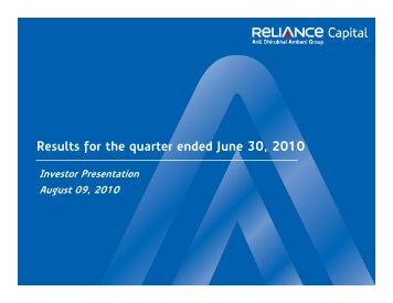 Download financial presentation for 1Q FY 2010-11 - Reliance Capital