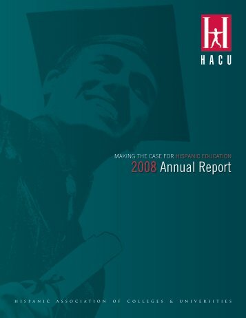 2008 Annual Report - Hispanic Association of Colleges and ...