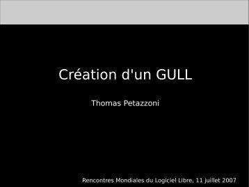 Création d'un GULL - (RMLL) 2007
