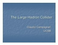 The Large Hadron Collider - UCSB HEP