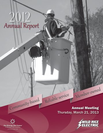 2012 Annual Report to Members - Wild Rice Electric Cooperative Inc.
