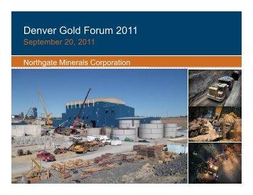 Northgate Denver Gold Forum September 2011 - gowebcasting