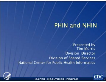 PHIN and NHIN - National Committee on Vital and Health Statistics
