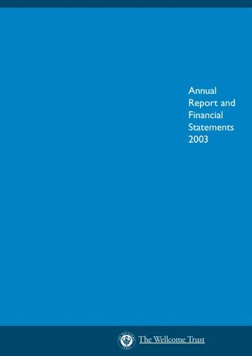 Annual Report and Financial Statements 2003 - Wellcome Trust