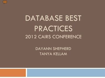 Database Best Practices 2012 CAIRS Conference Dayann ...