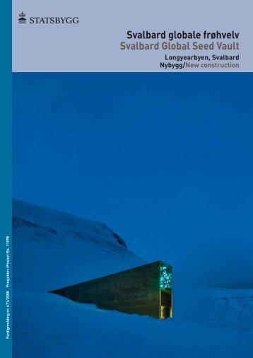 Svalbard globale frøhvelv Svalbard Global Seed Vault - Statsbygg
