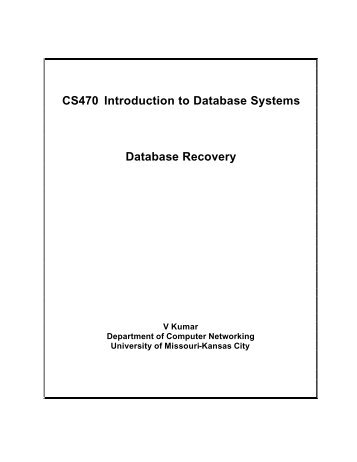 CS470 Introduction to Database Systems Database Recovery