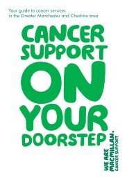 Greater Manchester and Cheshire - at www.be.macmillan.org.uk. A