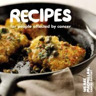 Recipes for people affected by cancer - at www.be.macmillan.org.uk. A